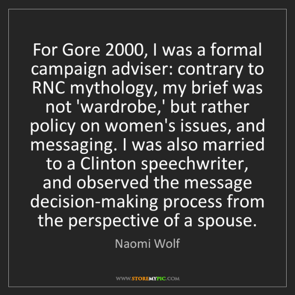Naomi Wolf: For Gore 2000, I was a formal campaign adviser: contrary...