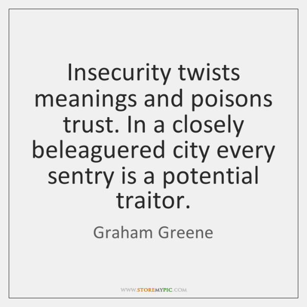 Insecurity twists meanings and poisons trust. In a closely beleaguered city every ...