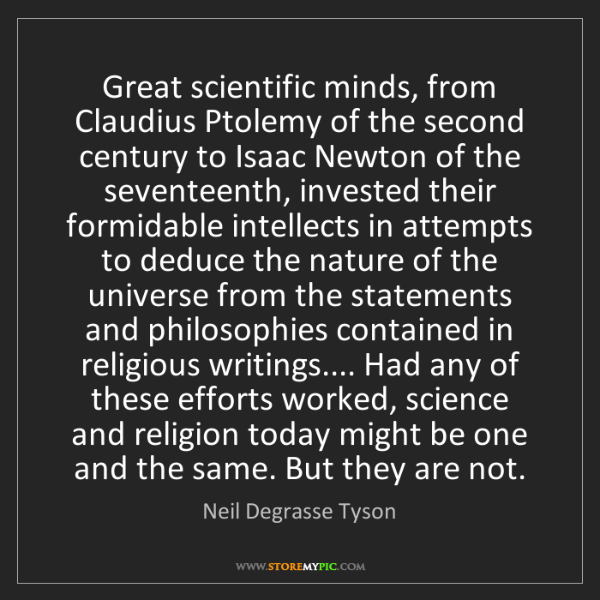 Neil Degrasse Tyson: Great scientific minds, from Claudius Ptolemy of the...