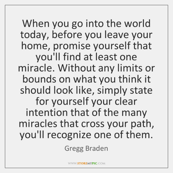 When you go into the world today, before you leave your home, ...