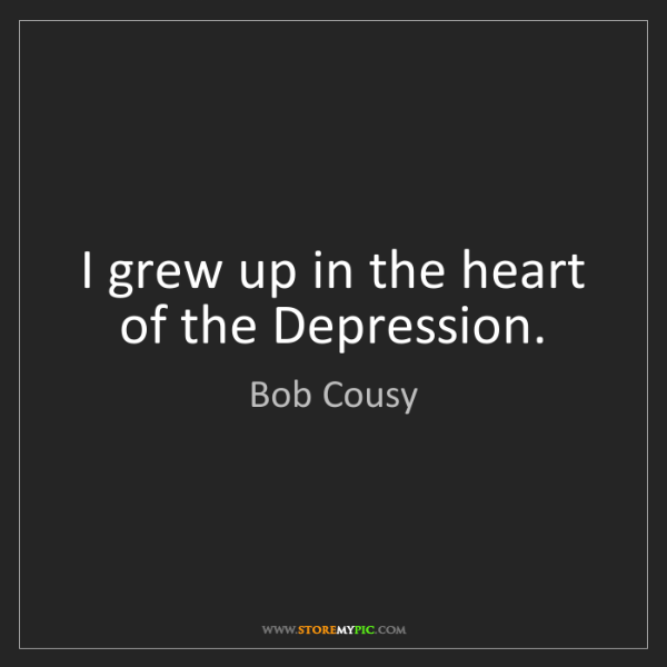 Bob Cousy: I grew up in the heart of the Depression.