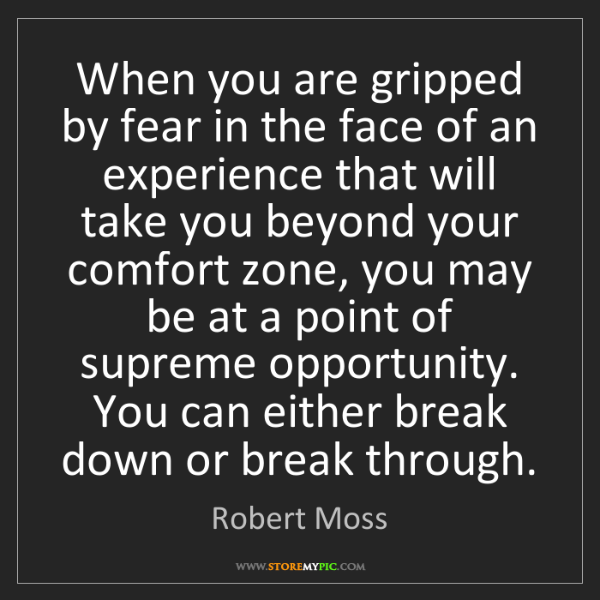 Robert Moss: When you are gripped by fear in the face of an experience...