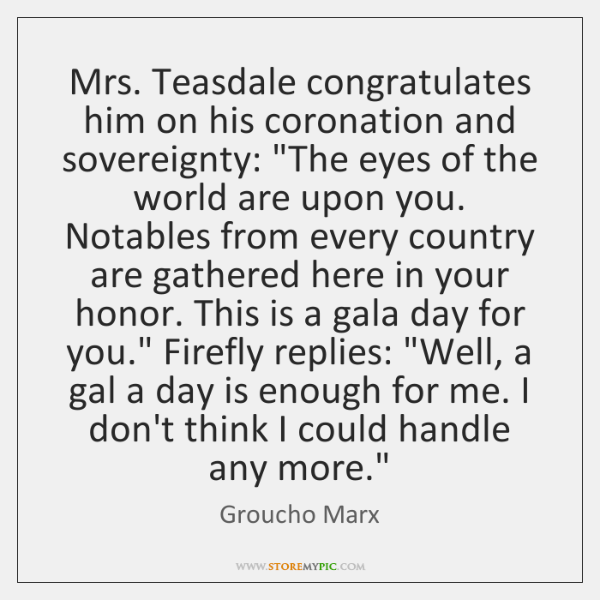 "Mrs. Teasdale congratulates him on his coronation and sovereignty: ""The eyes of ..."