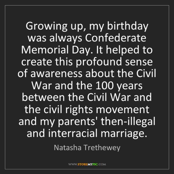 Natasha Trethewey: Growing up, my birthday was always Confederate Memorial...
