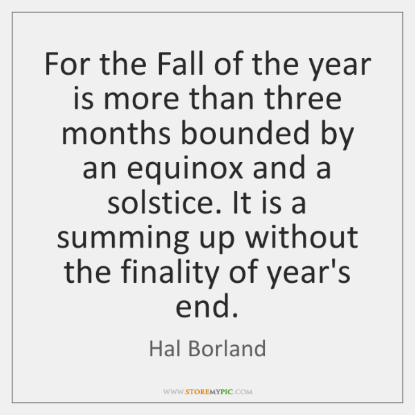 For the Fall of the year is more than three months bounded ...