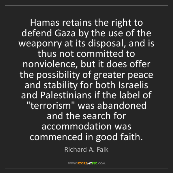 Richard A. Falk: Hamas retains the right to defend Gaza by the use of...