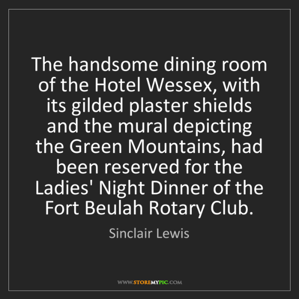 Sinclair Lewis: The handsome dining room of the Hotel Wessex, with its...