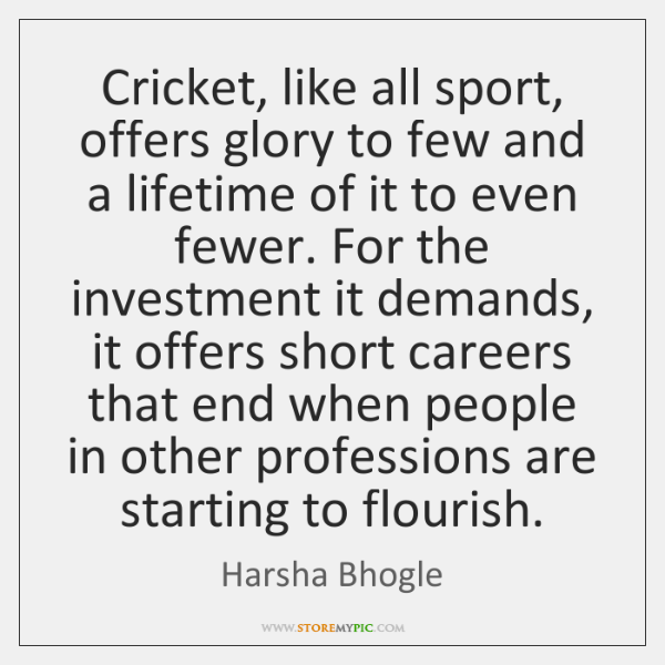 Cricket, like all sport, offers glory to few and a lifetime of ...