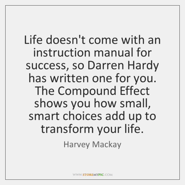 Life doesn't come with an instruction manual for success, so Darren Hardy ...