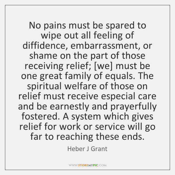 No pains must be spared to wipe out all feeling of diffidence, ...