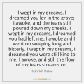 heinrich-heine-i-wept-in-my-dreams-i-dreamed-quote-on-storemypic-25c68