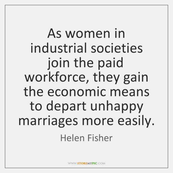 As women in industrial societies join the paid workforce, they gain the ...