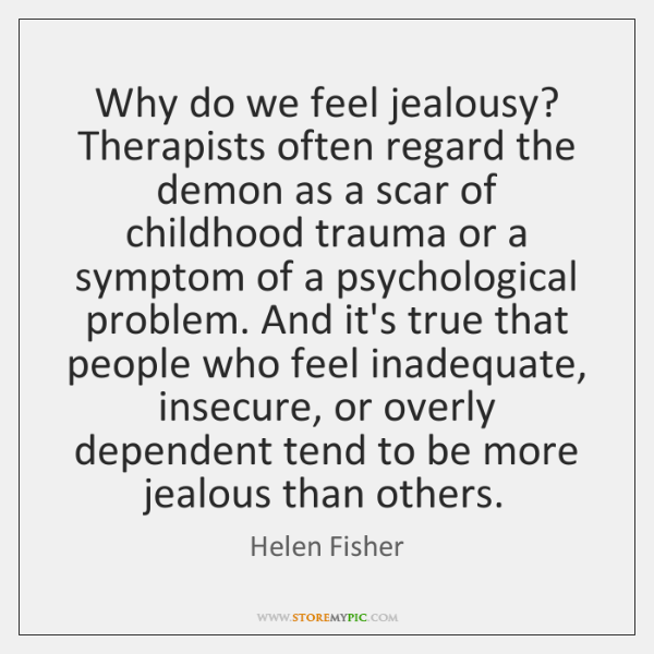 Why do we feel jealousy? Therapists often regard the demon as a ...