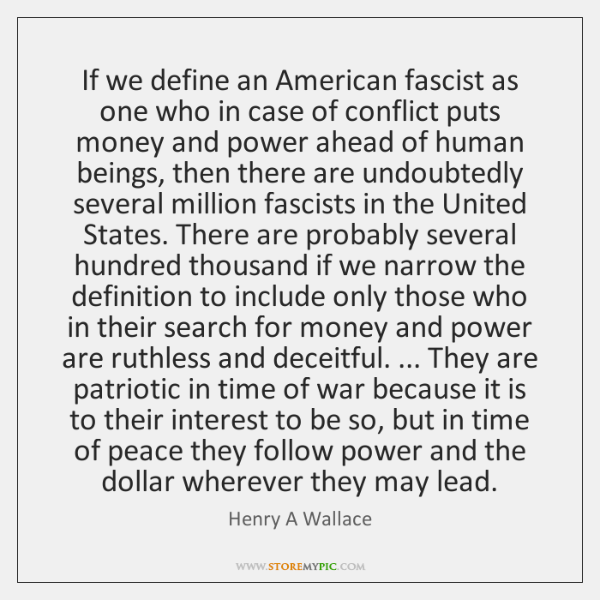 If we define an American fascist as one who in case of ...