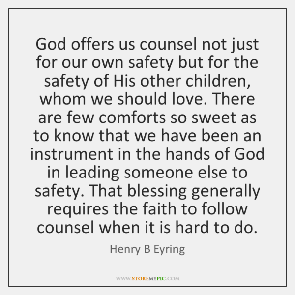 God offers us counsel not just for our own safety but for ...