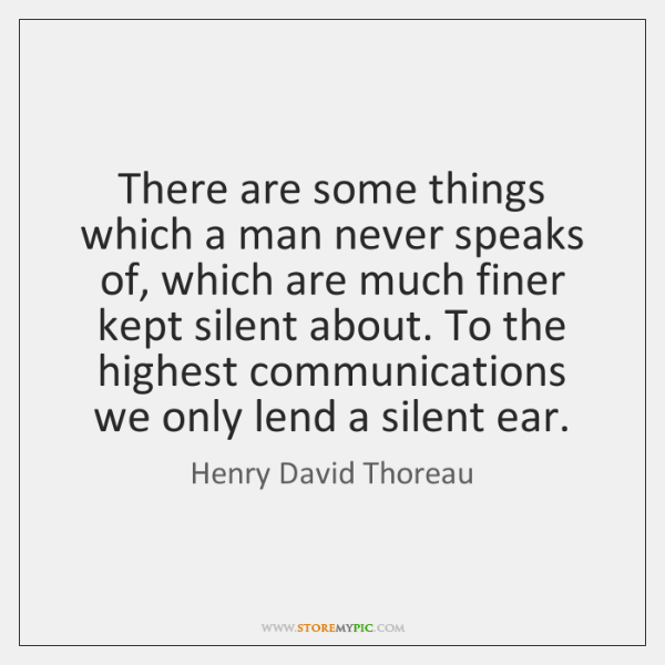 There are some things which a man never speaks of, which are ...