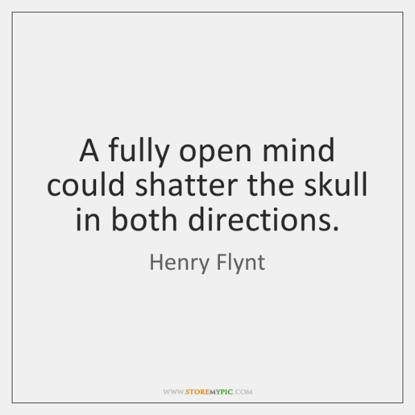 A fully open mind could shatter the skull in both directions.
