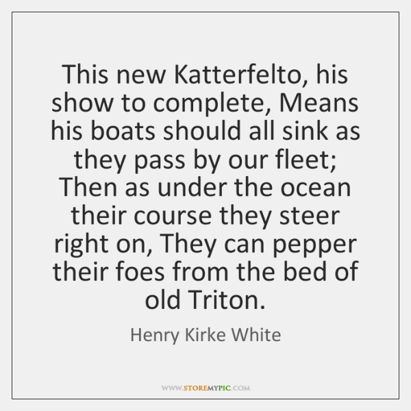 This new Katterfelto, his show to complete, Means his boats should all ...