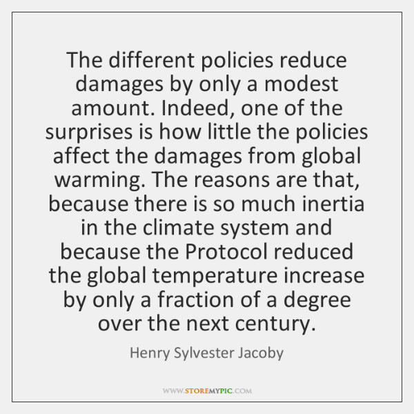 The different policies reduce damages by only a modest amount. Indeed, one ...