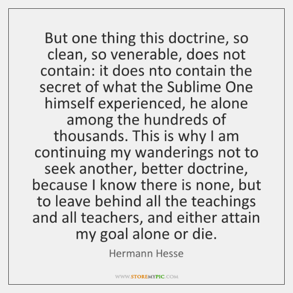 But one thing this doctrine, so clean, so venerable, does not contain: ...