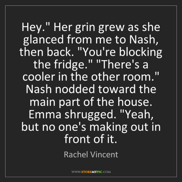 "Rachel Vincent: Hey."" Her grin grew as she glanced from me to Nash, then..."
