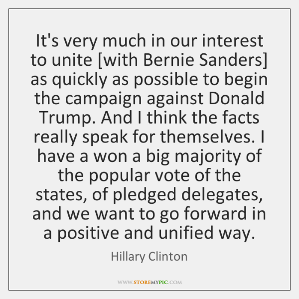 It's very much in our interest to unite [with Bernie Sanders] as ...