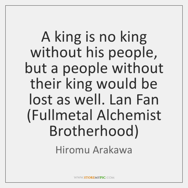 A king is no king without his people, but a people without ...