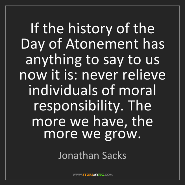 Jonathan Sacks: If the history of the Day of Atonement has anything to...