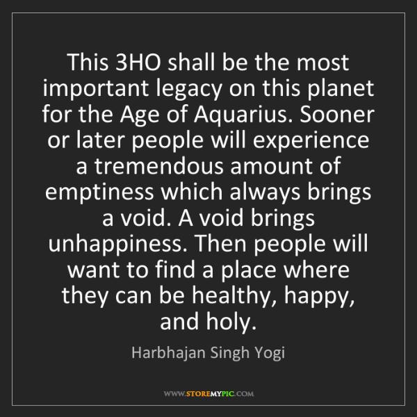 Harbhajan Singh Yogi: This 3HO shall be the most important legacy on this planet...