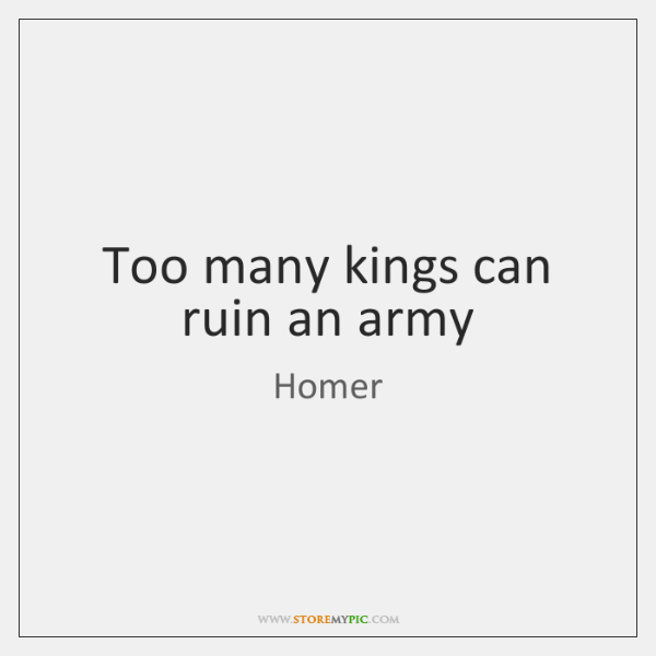 Too many kings can ruin an army