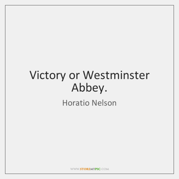 Victory or Westminster Abbey.