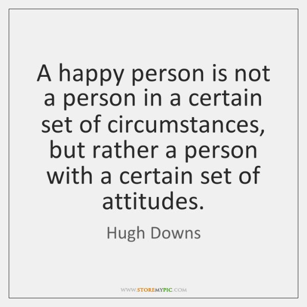 A happy person is not a person in a certain set of ...