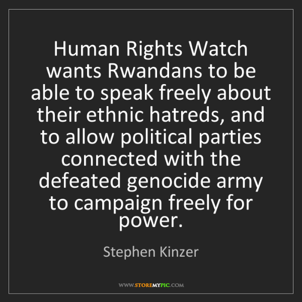 Stephen Kinzer: Human Rights Watch wants Rwandans to be able to speak...