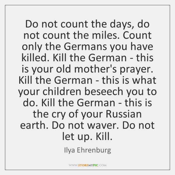 Do not count the days, do not count the miles. Count only ...