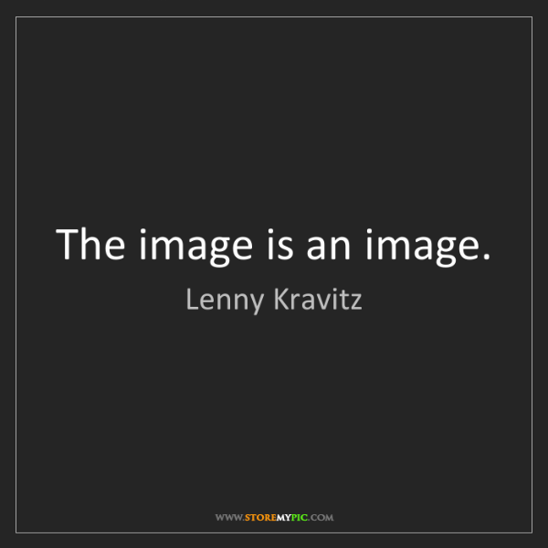 Lenny Kravitz: The image is an image.