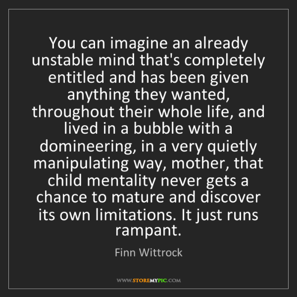 Finn Wittrock: You can imagine an already unstable mind that's completely...