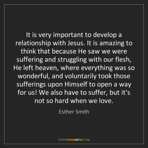 Esther Smith: It is very important to develop a relationship with Jesus....