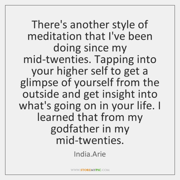 There's another style of meditation that I've been doing since my mid-twenties. ...