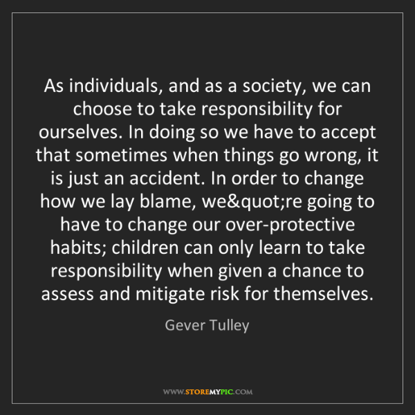 Gever Tulley: As individuals, and as a society, we can choose to take...