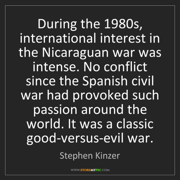 Stephen Kinzer: During the 1980s, international interest in the Nicaraguan...