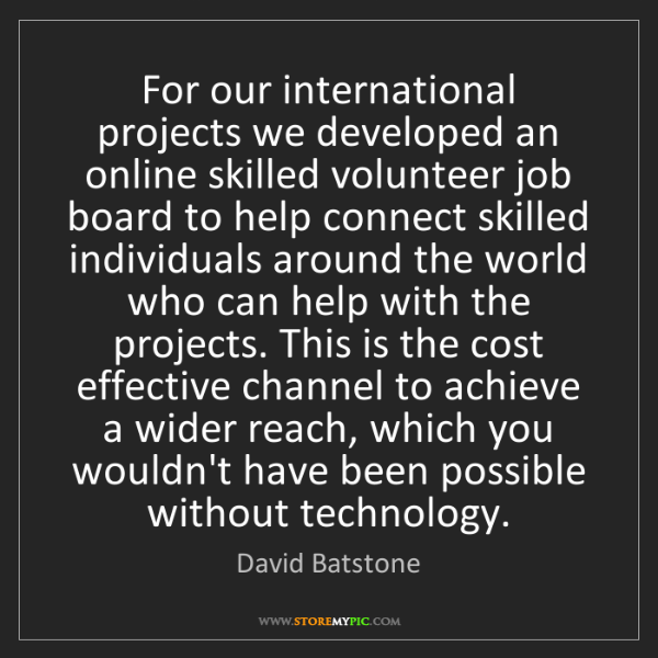 David Batstone: For our international projects we developed an online...