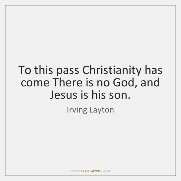 To this pass Christianity has come There is no God, and Jesus ...