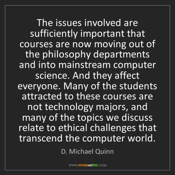 D. Michael Quinn: The issues involved are sufficiently important that courses...