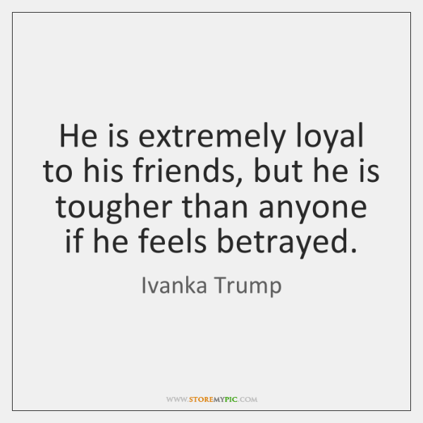 He is extremely loyal to his friends, but he is tougher than ...