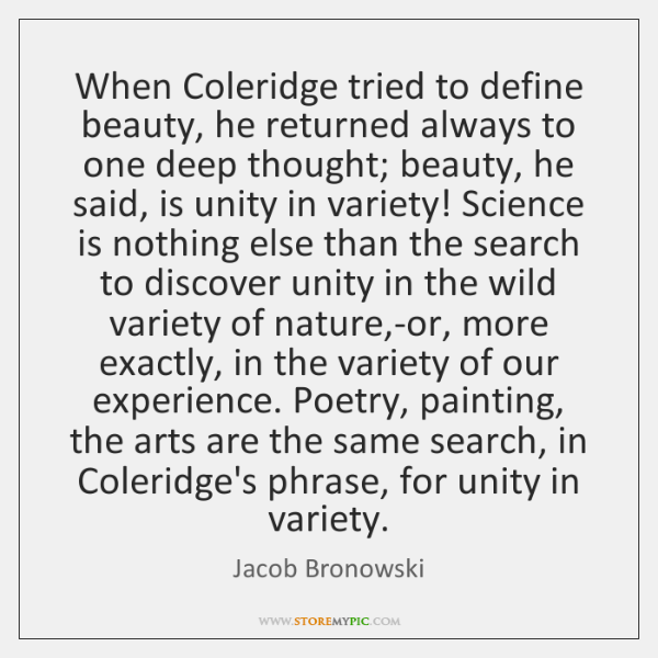 When Coleridge tried to define beauty, he returned always to one deep ...
