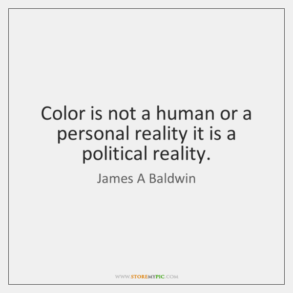 Color is not a human or a personal reality it is a ...