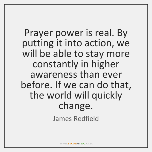 Prayer power is real. By putting it into action, we will be ...