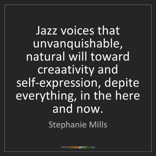 Stephanie Mills: Jazz voices that unvanquishable, natural will toward...