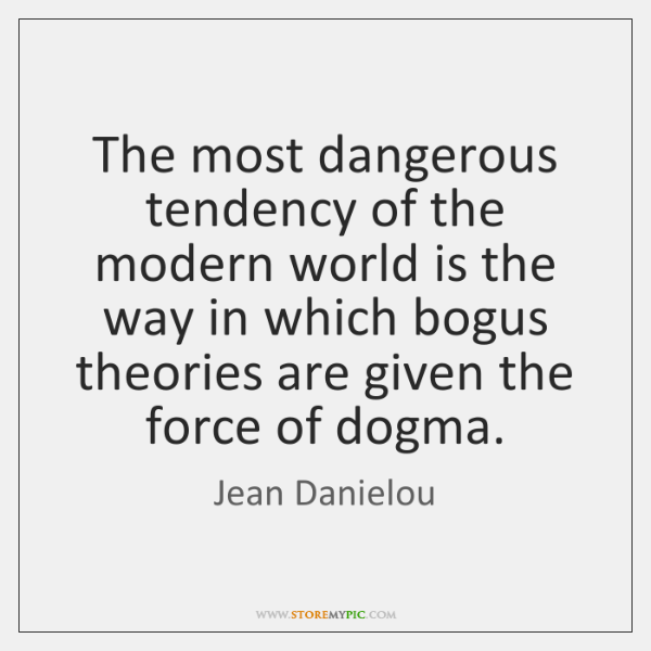 The most dangerous tendency of the modern world is the way in ...