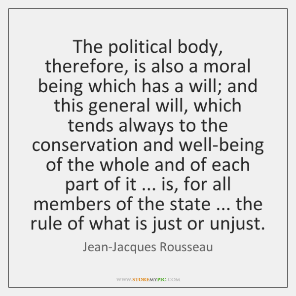 The political body, therefore, is also a moral being which has a ...